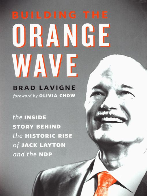 Title details for Building the Orange Wave by Brad Lavigne - Available