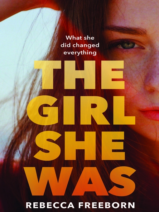 Title details for The Girl She Was by Rebecca Freeborn - Available