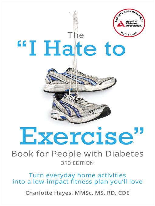 "Title details for The ""I Hate to Exercise"" Book for People with Diabetes by Charlotte Hayes - Available"
