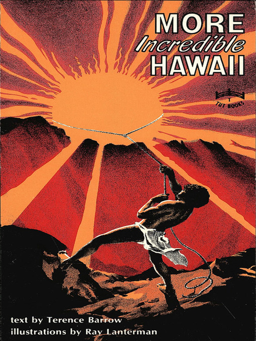 Title details for More Incredible Hawaii by Terence Barrow - Available