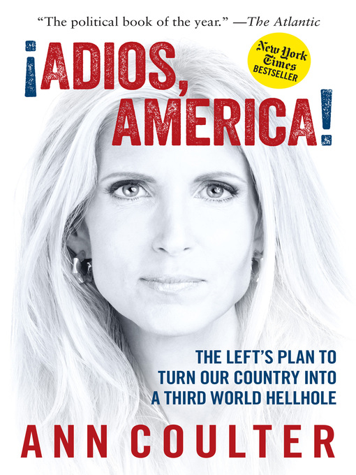 Title details for Adios, America by Ann Coulter - Available