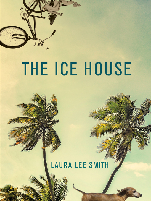 Title details for The Ice House by Laura Lee Smith - Wait list