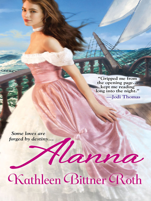 Title details for Alanna by Kathleen Bittner Roth - Available