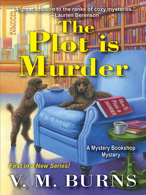Title details for The Plot Is Murder by V.M. Burns - Available