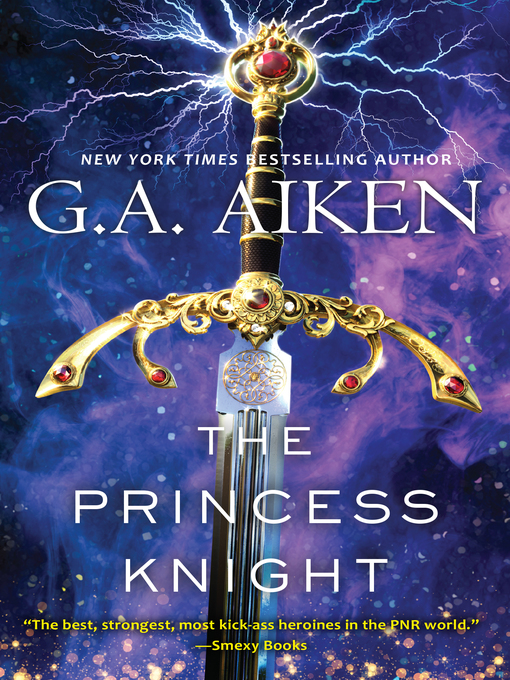 Title details for The Princess Knight by G.A. Aiken - Wait list