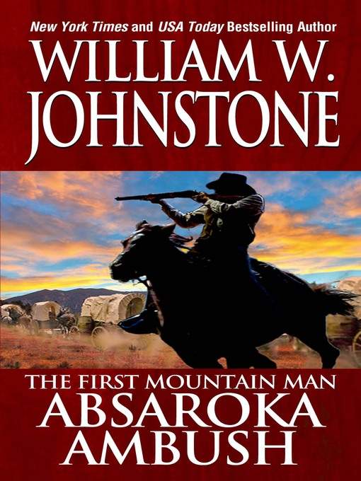 Title details for Absaroka Ambush by William W. Johnstone - Available