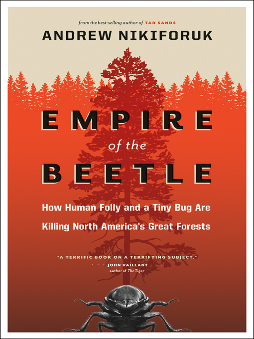 Title details for Empire of the Beetle by Andrew Nikiforuk - Available