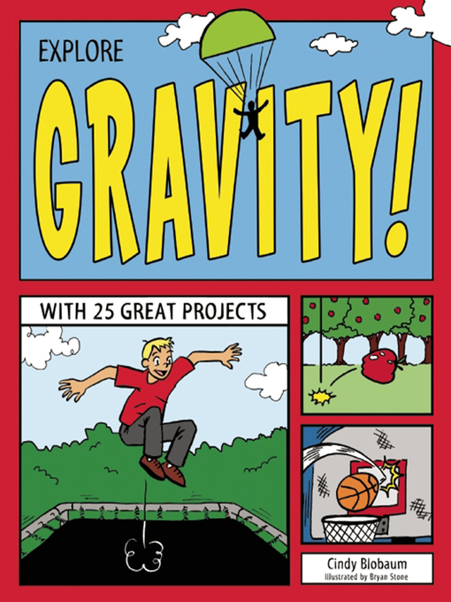 Title details for Explore Gravity! by Cindy Blobaum - Available