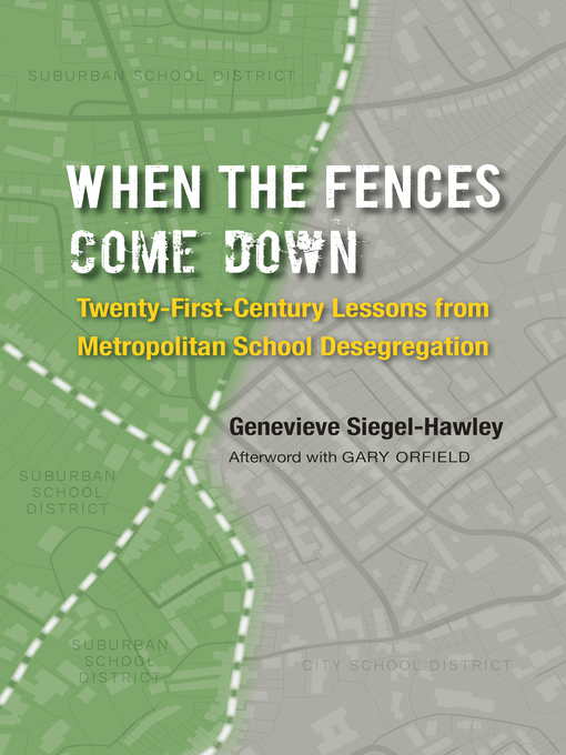 Title details for When the Fences Come Down by Genevieve Siegel-Hawley - Available