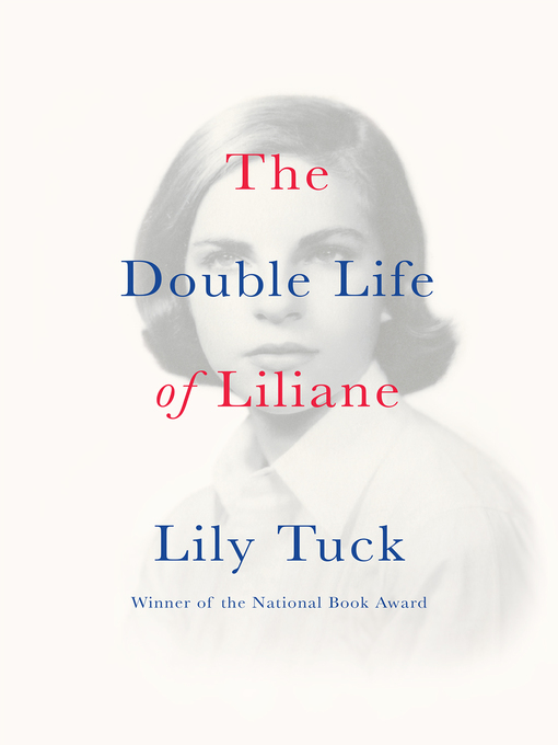 Title details for The Double Life of Liliane by Lily Tuck - Available