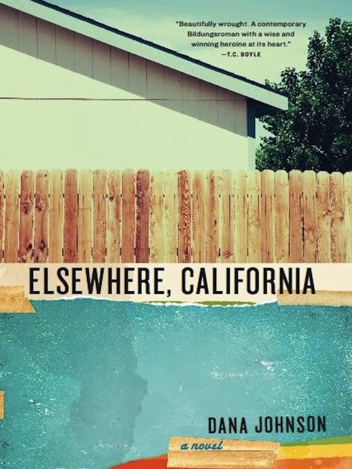 Title details for Elsewhere, California by Dana  Johnson - Available