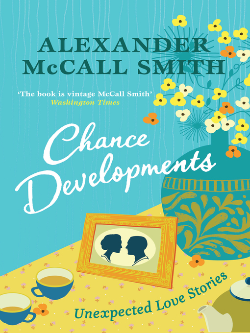 Title details for Chance Developments by Alexander McCall Smith - Wait list