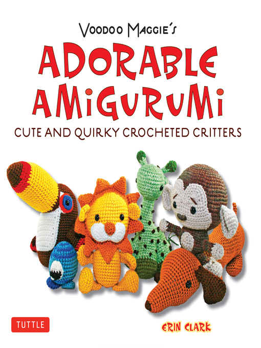 Title details for Voodoo Maggie's Adorable Amigurumi by Erin Clark - Available