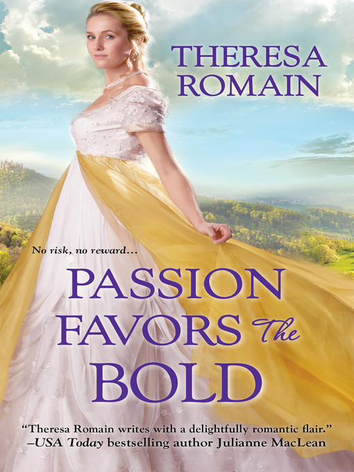 Title details for Passion Favors the Bold by Theresa Romain - Available
