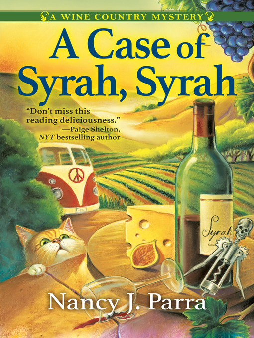 Title details for A Case of Syrah, Syrah by Nancy J. Parra - Available