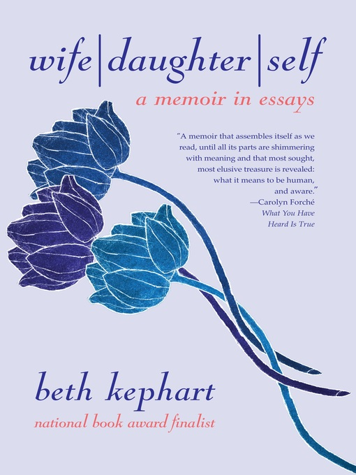 Title details for Wife | Daughter | Self by Beth Kephart - Available