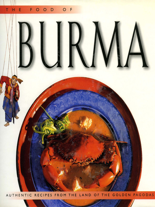 Food Of Burma National Library Board Singapore Overdrive