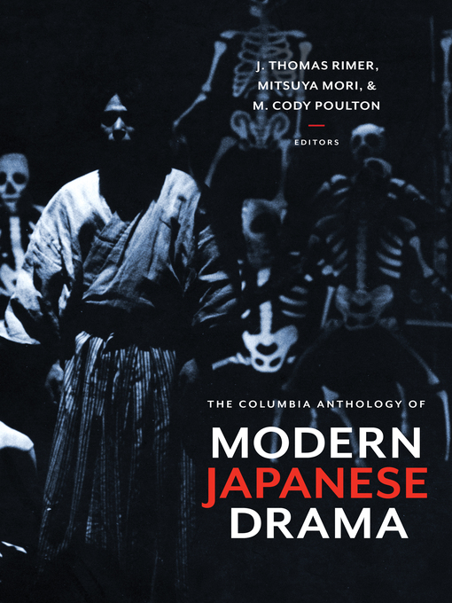 Title details for The Columbia Anthology of Modern Japanese Drama by J. Thomas Rimer - Available
