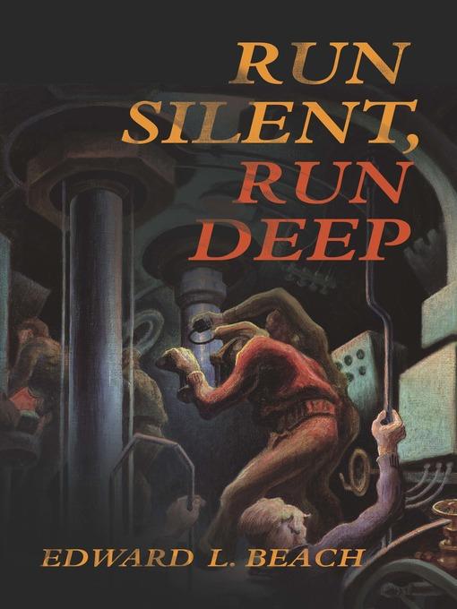 Title details for Run Silent, Run Deep by Edward L. Beach - Wait list