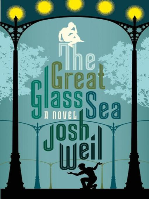 Title details for The Great Glass Sea by Josh Weil - Wait list