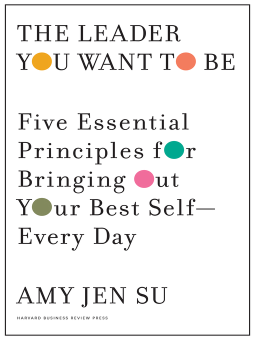 Title details for The Leader You Want to Be by Amy Jen Su - Wait list