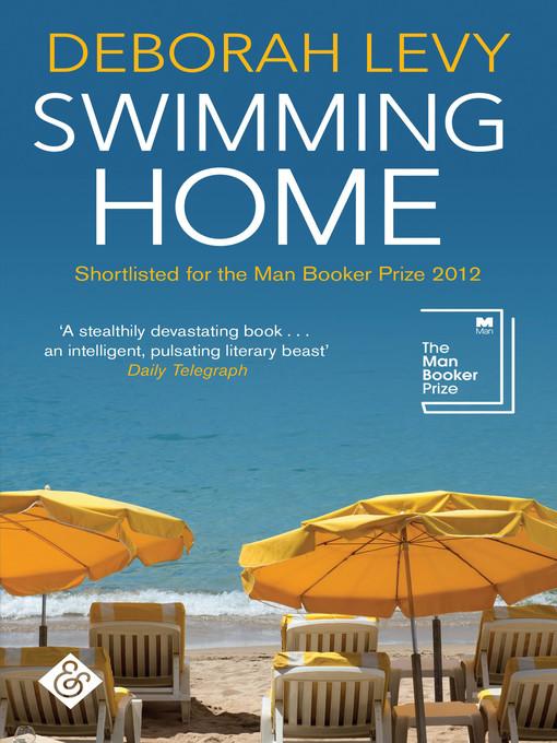 Title details for Swimming Home by Deborah Levy - Wait list