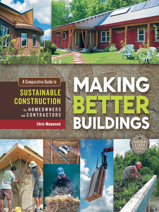 Title details for Making Better Buildings by Chris Magwood - Available