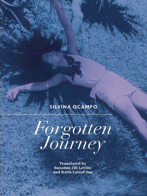 Title details for Forgotten Journey by Silvina Ocampo - Available