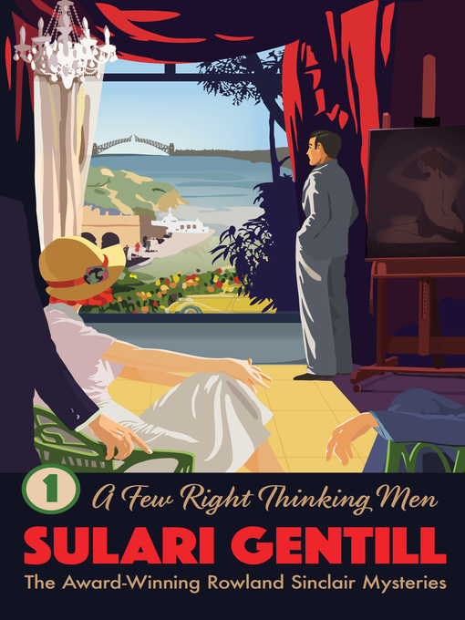 Title details for A Few Right Thinking Men by Sulari Gentill - Available