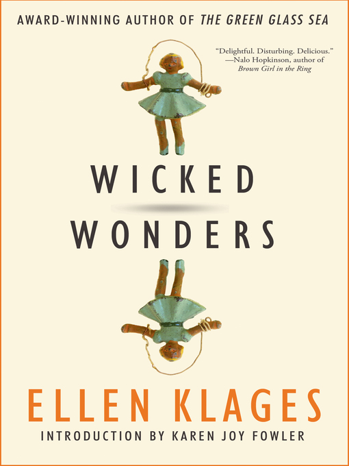 Title details for Wicked Wonders by Ellen Klages - Available