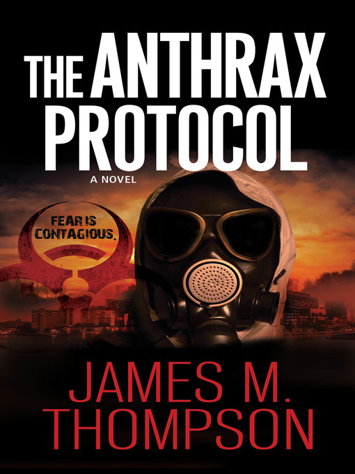 Title details for The Anthrax Protocol by James M. Thompson - Available