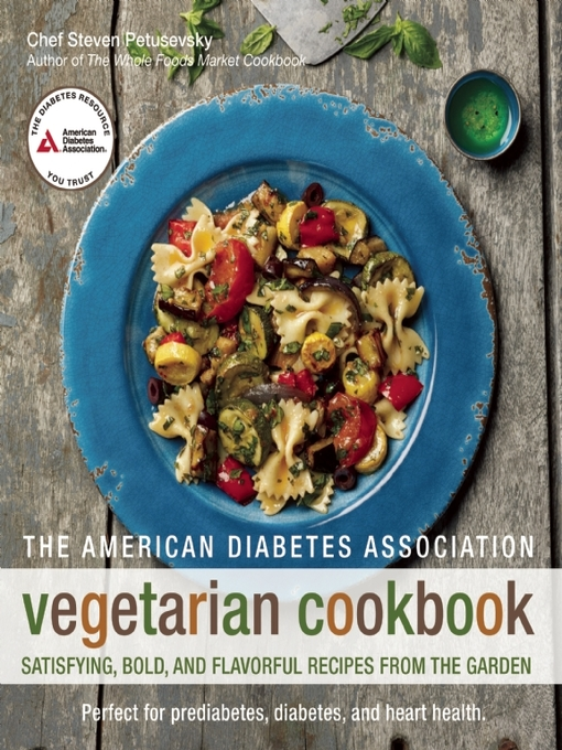 Title details for The American Diabetes Association Vegetarian Cookbook by Steven Petusevsky - Available