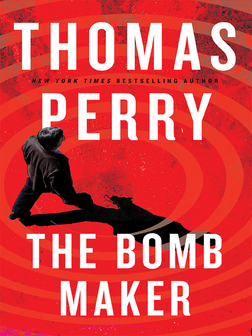 Title details for The Bomb Maker by Thomas Perry - Available