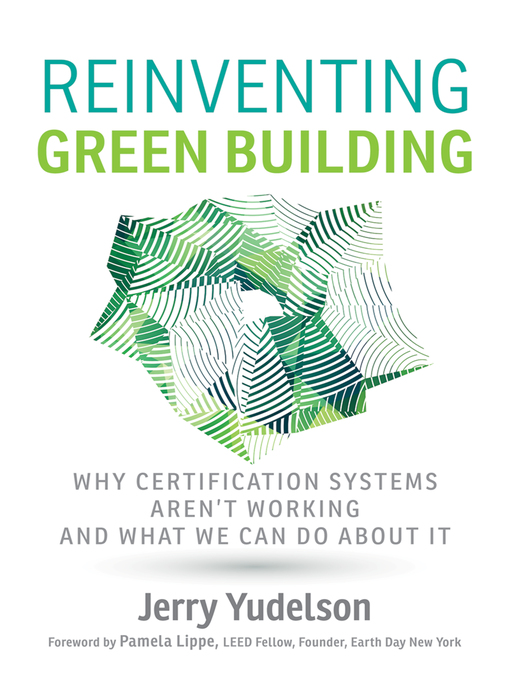 Title details for Reinventing Green Building by Jerry Yudelson - Available