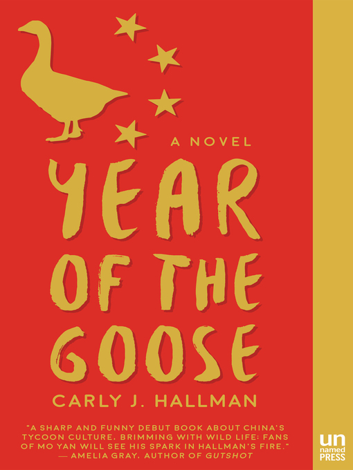Title details for Year of the Goose by Carly J. Hallman - Available