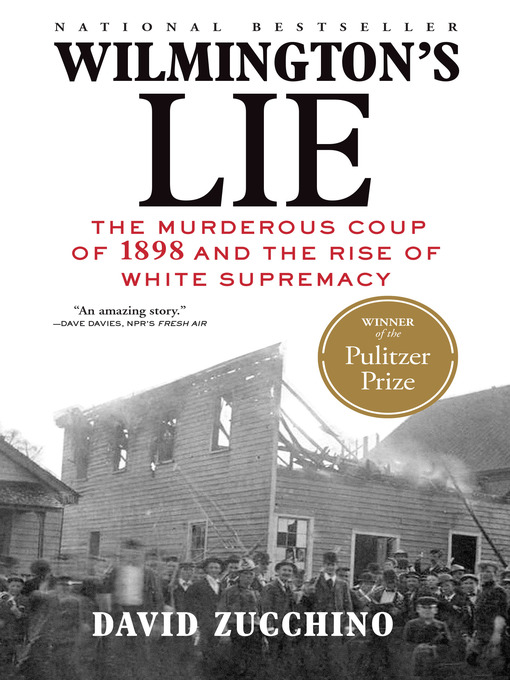 Title details for Wilmington's Lie by David Zucchino - Wait list