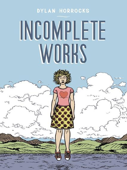 Title details for Incomplete Works by Dylan Horrocks - Available