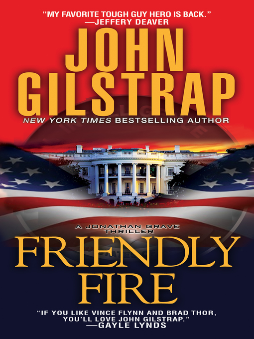 Title details for Friendly Fire by John Gilstrap - Available