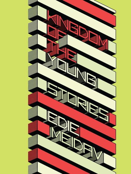 Title details for Kingdom of the Young by Edie Meidav - Wait list