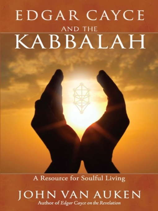 Title details for Edgar Cayce and the Kabbalah by John Van Auken - Available