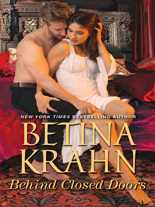 Title details for Behind Closed Doors by Betina Krahn - Available