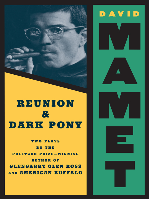 Title details for Reunion and Dark Pony by David Mamet - Available