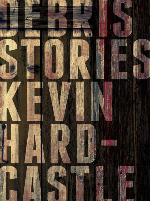 Title details for Debris by Kevin Hardcastle - Available