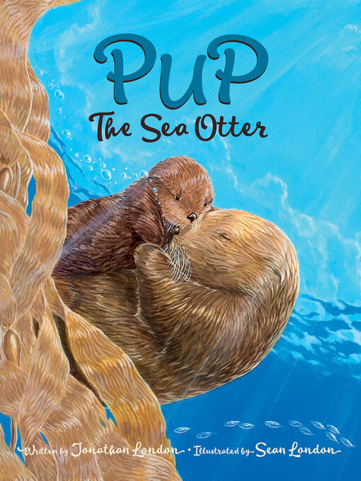 Title details for Pup the Sea Otter by Jonathan London - Available