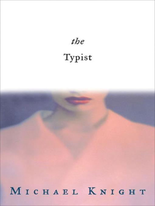 Title details for The Typist by Michael Knight - Wait list