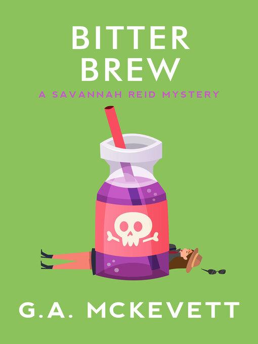Title details for Bitter Brew by G. A. McKevett - Wait list