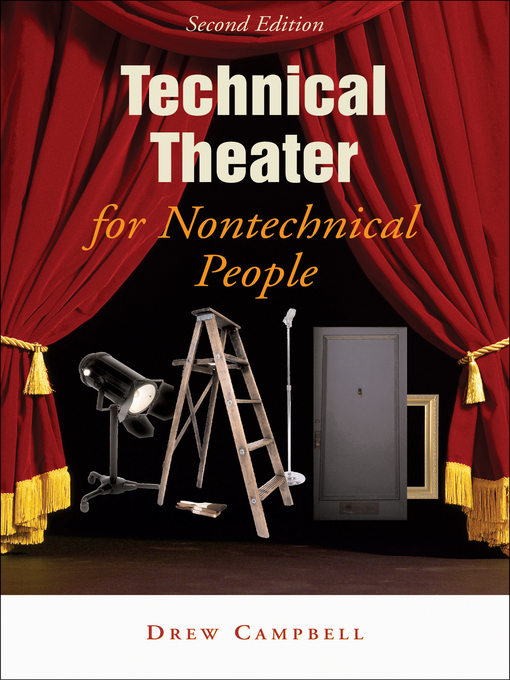 Title details for Technical Theater for Nontechnical People by Drew  Campbell - Wait list