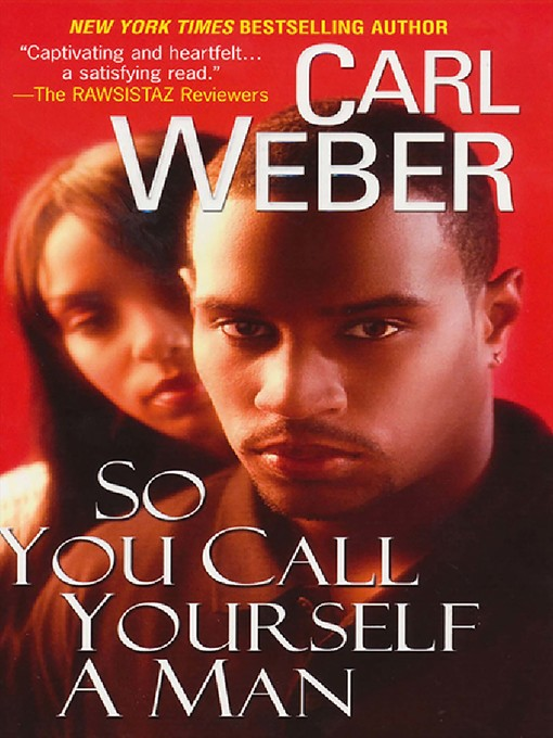 Title details for So You Call Yourself a Man by Carl Weber - Available