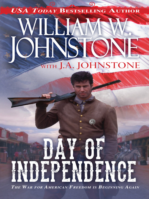 Title details for Day of Independence by William W. Johnstone - Wait list