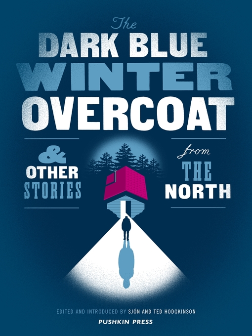 Title details for The Dark Blue Winter Overcoat and Other Stories from the North by Sjón - Available